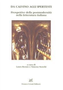 Da Calvino agli ipertesti. Prospettive della postmodernità nella letteratura italiana - copertina