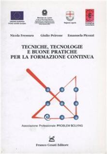 Tecniche, tecnologie e buone pratiche per la formazione continua - Nicola Fressura,Giulio Peirone,Emanuela Picozzi - copertina