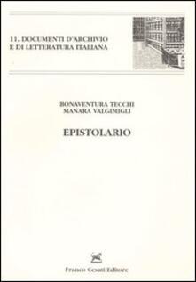 Epistolario - Bonaventura Tecchi,Manara Valgimigli - copertina