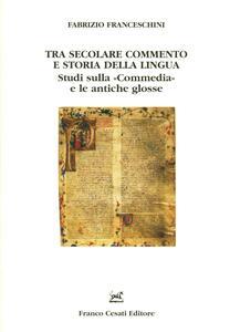 Tra secolare commento e storia della lingua. Studi sulla «Commedia» e le antiche glosse