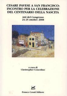Cesare Pavese a San Francisco. Incontro per la celebrazione del centenario della nascita. Atti del Congresso (24-25 ottobre 2008) - copertina
