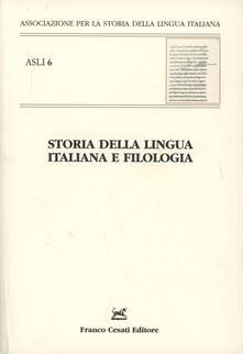 Storia della lingua italiana e filologia. Atti del convegno ASLI (Pisa-Firenze, 18-20 dicembre 2008) - copertina