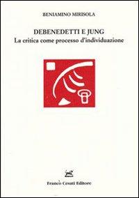 Debenedetti e Jung. La critica come processo d'individuazione