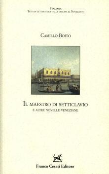 Il maestro di Setteclavio e altre novelle veneziane - Camillo Boito - copertina