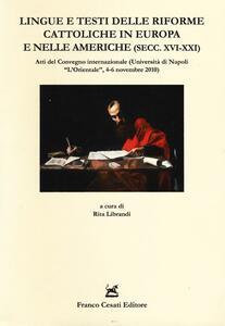 Lingue e testi delle riforme cattoliche in Europa e nelle Americhe (secc. XVI-XXI). Atti del Convegno internazionale (Napoli, 4-6 novembre 2010)