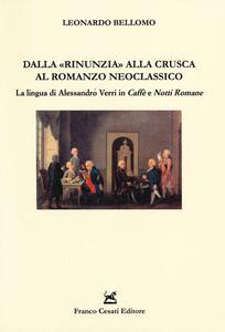 Dalla «rinunzia» alla crusca al romanzo neoclassico. La lingua di Alessandro Verri in Caffè e Notti romane