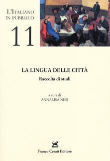 La lingua delle città. Raccolta di studi - copertina