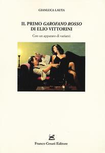 Il primo «Garofano rosso» di Elio Vittorini. Con un apparato di varianti