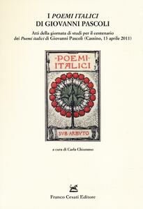 I «Poemi italici» di Giovanni Pascoli. Atti della Giornata di studio (Cassino, 13 aprile 2011)