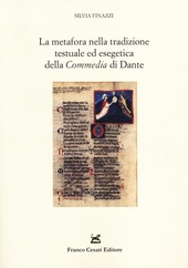 La metafora nella tradizione testuale ed esegetica della «Commedia» di Dante. Problemi ecdotici e ricerca delle fonti
