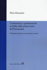 Grammatica e grammatiche in Italia nella prima metà del Novecento. Il dibattito linguistico e la produzione testuale
