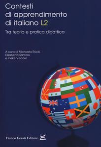 Contesti di apprendimento di italiano L2. Tra teoria e pratica didattica