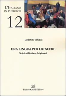 Una lingua per crescere. Scritti sull'italiano dei giovani - Lorenzo Coveri - copertina