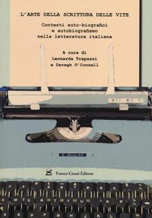 L' arte della scrittura delle vite. Contesti auto-biografici e autobiografismo nella letteratura italiana - copertina