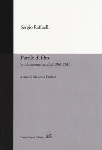 Parole di film. Scritti cinematografici 1961-2010