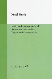 Lessicografia computazionale e traduzione automatica. Costruire un dizionario-macchina - Daniel Slapek - copertina