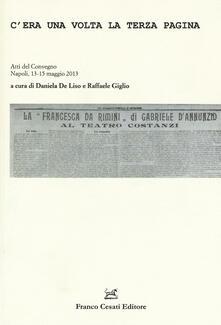 C'era una volta la terza pagina. Atti del Convegno (Napoli, 13-15 maggio 2013) - copertina