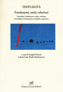 Testualità. Fondamenti, unità, relazioni. Ediz. italiana, francese e spagnola - copertina