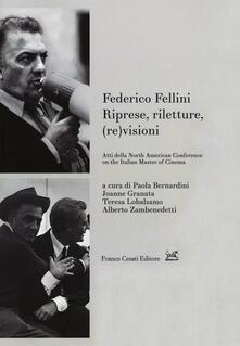 Federico Fellini. Riprese, riletture, (re)visioni. Atti della North American Conference on Italian Master of Cinema - copertina