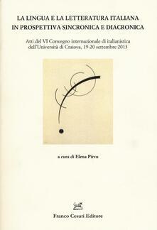 La lingua e la letteratura italiana in prospettiva sincronica e diacronica. Atti del 7° Convegno internazionale di italianistica (Cracovia, 19-20 settembre 2013) - copertina