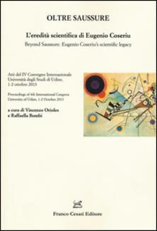 Oltre Saussure. L'eredità scientifica di Eugenio Coseriu-Beyond Saussure. Eugenio Coseriu's scientific legacy - copertina