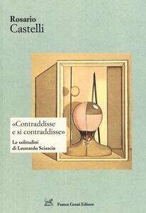«Contraddisse e si contraddisse». Le solitudini di Leonardo Sciascia