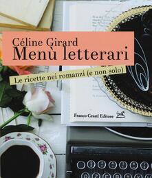 Menù letterari. Le ricette nei romanzi (e non solo) - Céline Girard - copertina