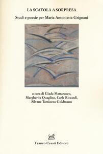 La scatola a sorpresa. Studi e poesie per Maria Antonietta Grignani