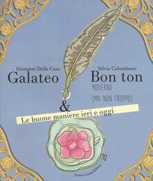 Galateo & bon ton moderno (ma non troppo). Le buone maniere ieri e oggi - Giovanni Della Casa,Silvia Columbano - copertina