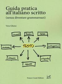 Guida pratica all'italiano scritto (senza diventare grammarnazi) - Gheno Vera - wuz.it