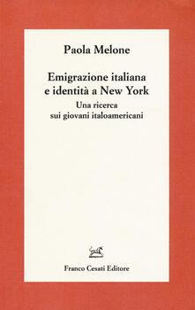 Emigrazione italiana e identità a New York. Una ricerca sui giovani italoamericani - Paola Melone - copertina