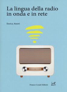 La lingua della radio in onda e in rete - Enrica Atzori - copertina