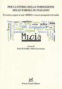 Per la storia della formazione delle parole in italiano. Un nuovo corpus in rete (MIDIA) e nuove prospettive di studio