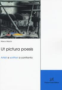 Ut pictura poesis. Artisti e scrittori a confronto