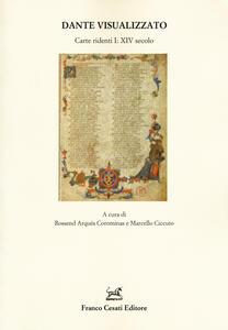 Dante visualizzato. Carte ridenti. Vol. 1: XIV secolo.