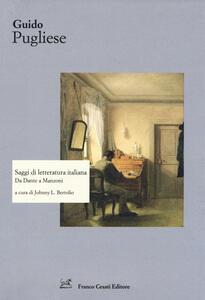 Saggi di letteratura italiana. Da Dante a Manzoni - Guido Pugliese - copertina