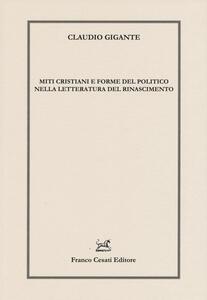 Miti cristiani e forme del politico nella letteratura del Rinascimento
