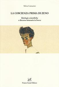La coscienza prima di Zeno. Ideologie scientifiche e discorso letterario in Svevo