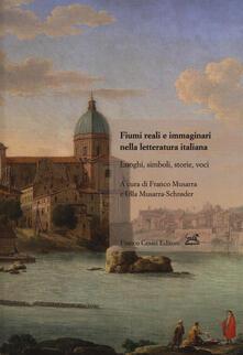 Fiumi reali e immaginari nella letteratura italiana. Luoghi, simboli, storie, voci - copertina