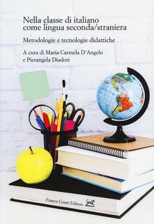 Nella classe di italiano come lingua seconda/straniera. Metodologie e tecnologie didattiche - copertina