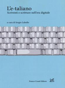 L' e-taliano. Scriventi e scritture nell'era digitale - copertina