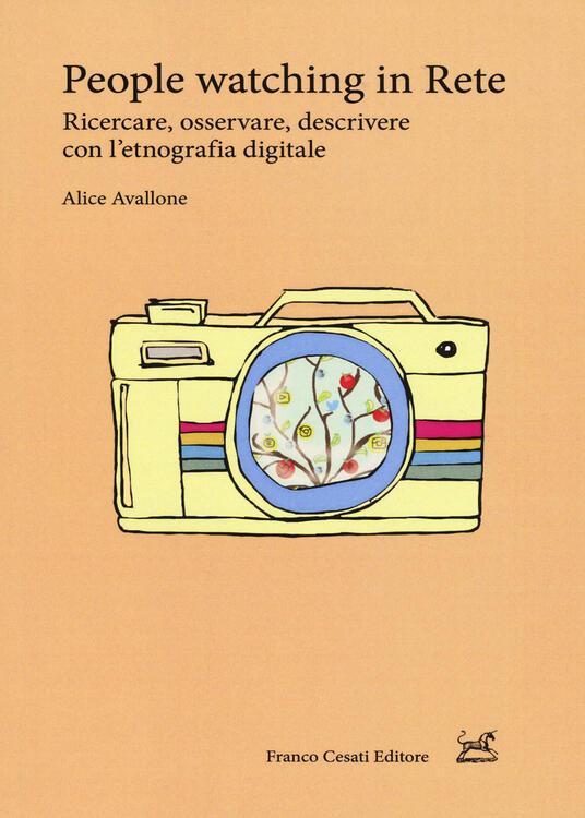 People watching in rete. Ricercare, osservare, descrivere con l'etnografia digitale - Alice Avallone - copertina