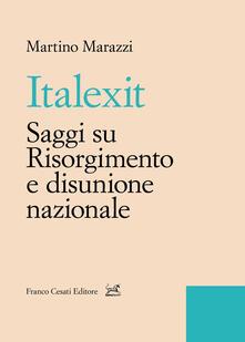 Italexit. Saggi su Risorgimento e disunione nazionale - Martino Marazzi - copertina