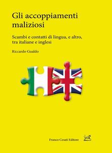 Gli accoppiamenti maliziosi. Scambi e contatti di lingua, e altro, tra italiane e inglesi.pdf