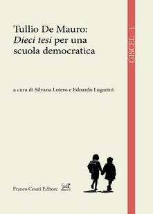 Tullio de Mauro: «Dieci tesi» per una scuola democratica - copertina