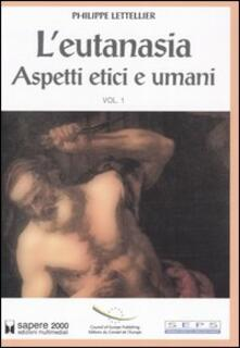 L' eutanasia. Vol. 1: Aspetti etici e umani. - copertina