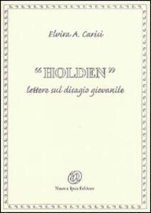 Holden. Lettere sul disagio giovanile