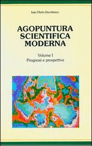 Agopuntura scientifica moderna. Con dischetto. Vol. 1: Progressi e prospettive.