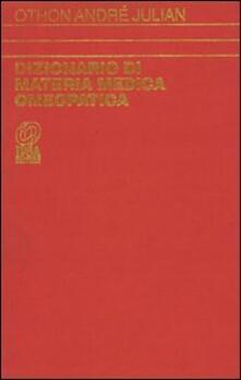 Dizionario di materia medica omeopatica. Vol. 1 - André Julian Othon - copertina