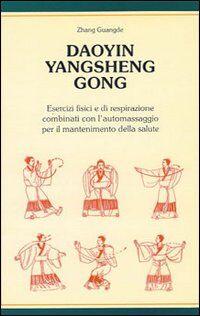 Daoyin yangsheng gong. Esercizi fisici e di respirazione per il mantenimento della salute